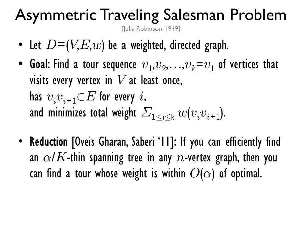 Asymmetric Traveling Salesman Problem [Julia Robinson, 1949]